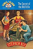 Bly, Stephen A.: The Secret of the Old Rifle (Lewis & Clark Squad Adventure Series, Book 2)