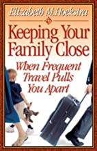 Keeping Your Family Close When Frequent…