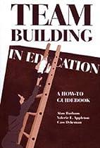 Team Building in Education by Alan Basham