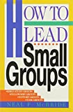McBride, Neal F.: How to Lead Small Groups