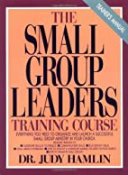 The Small Group Leaders Training Course:…
