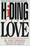 Townsend, John: Hiding from Love: How to Change the Withdrawl Patterns That Isolate and Imprison You