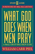 What God Does When Men Pray: A Small-Group…