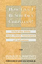 How Can I Be Sure I'm a Christian?: What the…