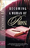Heald, Cynthia: Becoming a Woman of Purpose: A Bible Study