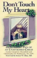 Don't Touch My Heart: Healing the Pain of an…