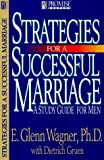 Wagner, E. Glenn: Strategies for a Successful Marriage: A Study Guide for Men (Promise Keepers)