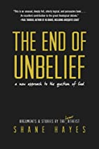 The End of Unbelief: A New Approach to the…