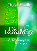 Divorce and Remarriage by Rubel Shelly