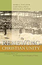 Renewing Christian Unity: A Concise History…