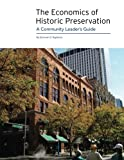 Donovan D. Rypkema: The Economics of Historic Preservation:  A Community Leader's Guide