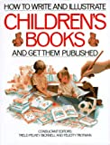 Bicknell, Treld P.: How to Write and Illustrate Children's Books