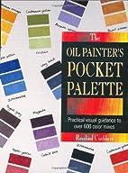 Oil Painter's Pocket Palette by Rosalind…