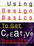 Peterson, Bryan: Using Design Basics to Get Creative Results