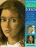 Horton, James: How to Paint Skin Tones