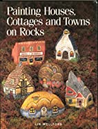 Painting Houses, Cottages and Towns on Rocks…