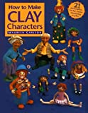 Carlson, Maureen: How to Make Clay Characters