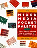 Sidaway, Ian: The Mixed Media Pocket Palette: Practical Visual Advice on How to Create over 250 Mixed Media Combinations (Pocket Palette Series)