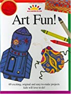 Art Fun! (Art and Activities for Kids) by…