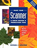 Sullivan, Michael J.: Make Your Scanner a Great Design & Production Tool