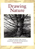 Drawing Nature by Stanley Maltzman