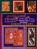 McGraw, Maryjo: Greeting Card Magic With Rubber Stamps
