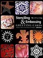 Stenciling & Embossing Greeting Cards: 18…
