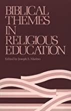 Biblical themes in religious education by…
