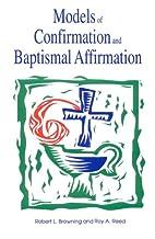 Models of Confirmation and Baptismal…
