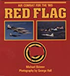 Red Flag: Air Combat for the '80s by Michael…