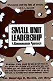 Malone, Dandridge M.: Small Unit Leadership: A Commonsense Approach