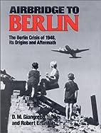 Airbridge to Berlin: The Berlin Crisis of…