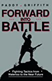 Griffith, Paddy: Forward into Battle: Fighting Tactics from Waterloo to the Near Future
