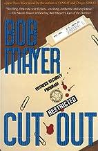 Cut Out: A Dave Riley Novel by Bob Mayer