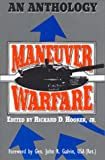 Hooker, Richard D.: Maneuver Warfare: An Anthology
