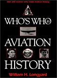 Longyard, William H.: Who's Who in Aviation History: 500 Biographies