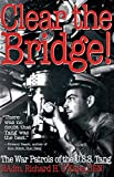 O&#39;Kane, Richard H.: Clear the Bridge!: The War Patrols of the U.S.S. Tang