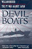 Breuer, William: Devil Boats : The PT War Against Japan