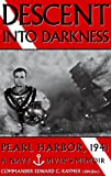 Raymer, Edward C.: Descent into Darkness: Pearl Harbor, 1941  A Navy Diver's Memoir