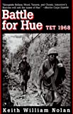 Nolan, Keith W.: Battle for Hue : Tet 1968