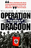 Breuer, William B.: Operation Dragoon: The Allied Invasion of the South of France