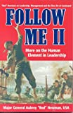 Newman, Aubrey S.: Follow Me II: More on the Human Element in Leadership