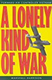 Harrison, Marshall: A Lonely Kind of War: Forward Air Controller, Vietnam