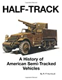 Hunnicutt, R. P.: Half-Track: A History of American Semi-Tracked Vehicles