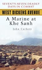 West Dickens Avenue: A Marine at Khe Sanh by…
