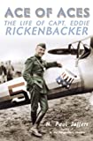 Jeffers, H. Paul: Ace of Aces : The Life of Capt. Eddie Rickenbacker