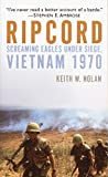 Nolan, Keith W.: Ripcord: Screaming Eagles Under Siege, Vietnam 1970