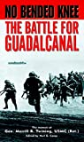 Twining, Merrill B.: No Bended Knee : The Battle for Guadalcanal