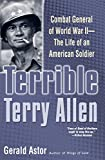 Astor, Gerald: Terrible Terry Allen: Combat General of World War II - The Life of an American Soldier