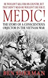 Sherman, Ben: Medic!: The Story of a Conscientious Objector in the Vietnam War
